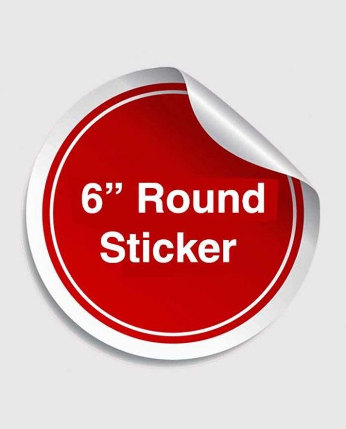 6 Inches Round Sticker
